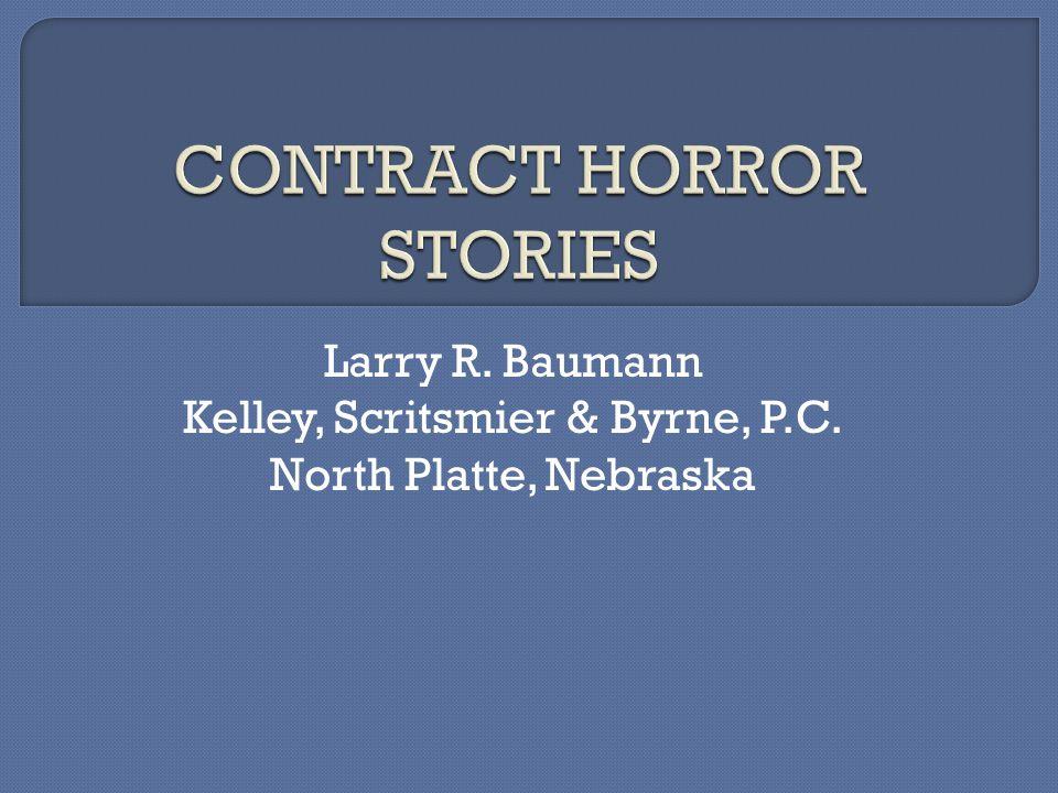 Larry R. Baumann Kelley, Scritsmier & Byrne, P.C. North Platte, Nebraska