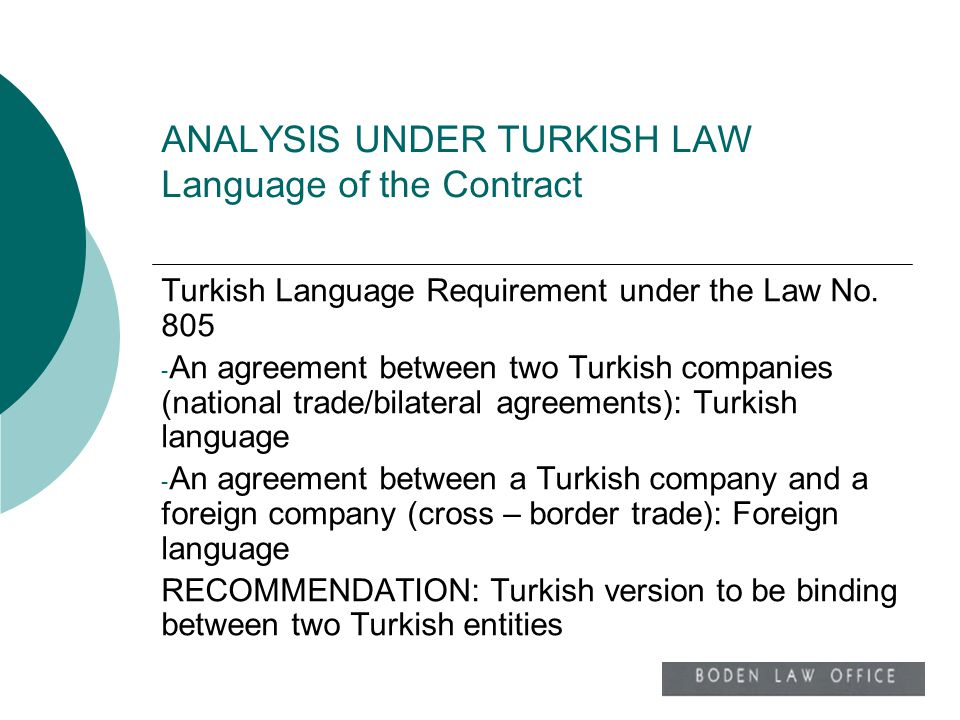 ANALYSIS UNDER TURKISH LAW Language of the Contract Turkish Language Requirement under the Law No. 805 - An agreement between two Turkish companies (n
