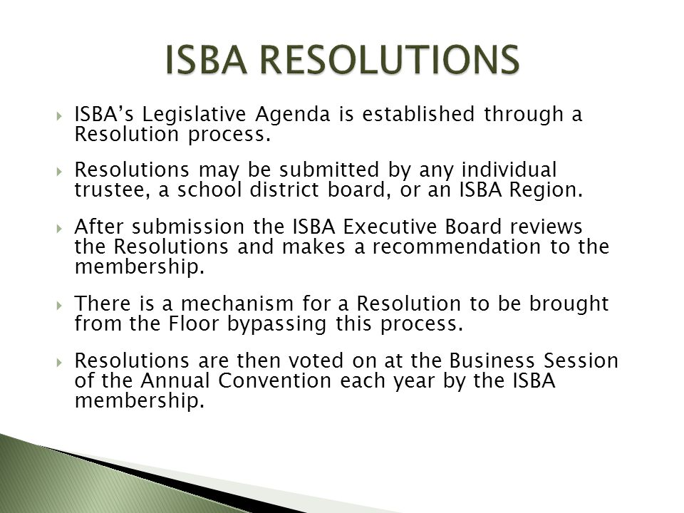 ISBAs Legislative Agenda is established through a Resolution process.