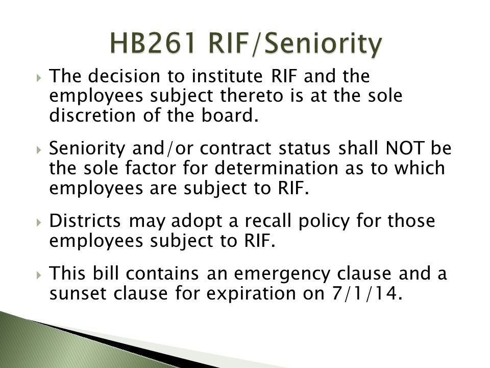 The decision to institute RIF and the employees subject thereto is at the sole discretion of the board.