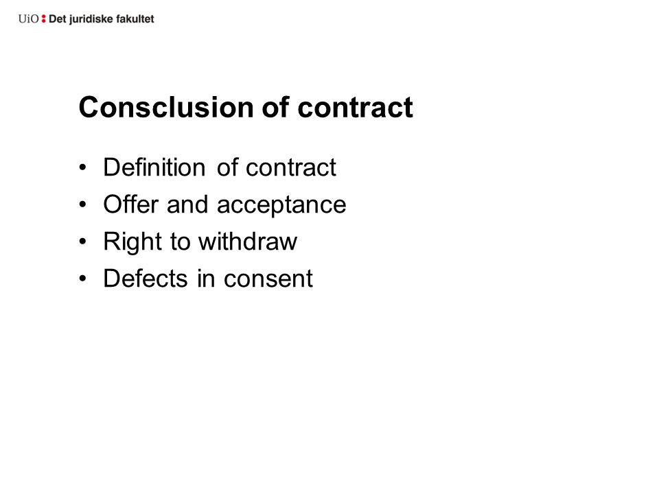Consclusion of contract Definition of contract Offer and acceptance Right to withdraw Defects in consent