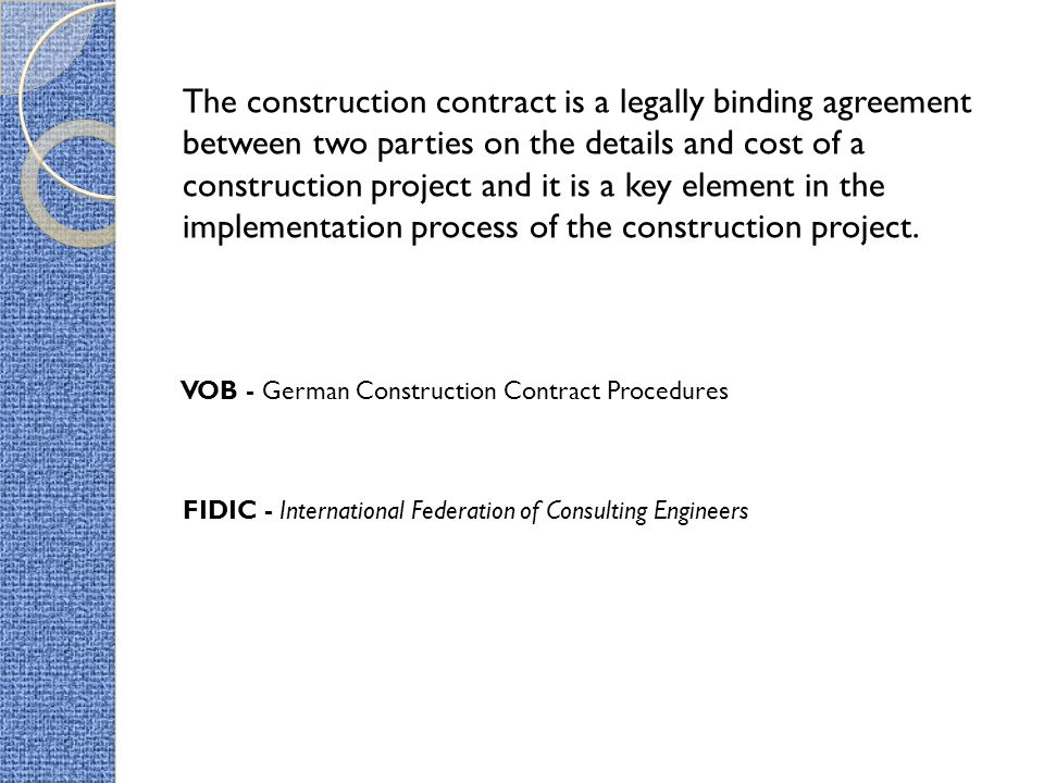 The construction contract is a legally binding agreement between two parties on the details and cost of a construction project and it is a key element