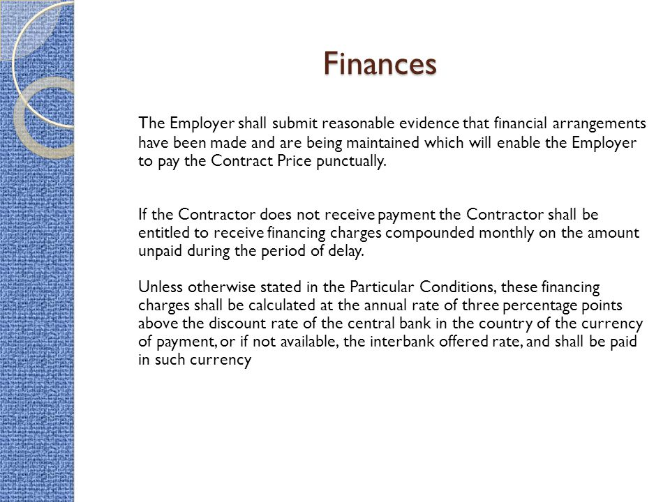 Finances The Employer shall submit reasonable evidence that financial arrangements have been made and are being maintained which will enable the Emplo