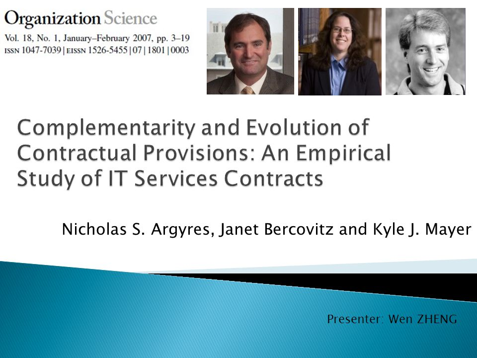 Nicholas S. Argyres, Janet Bercovitz and Kyle J. Mayer Presenter: Wen ZHENG