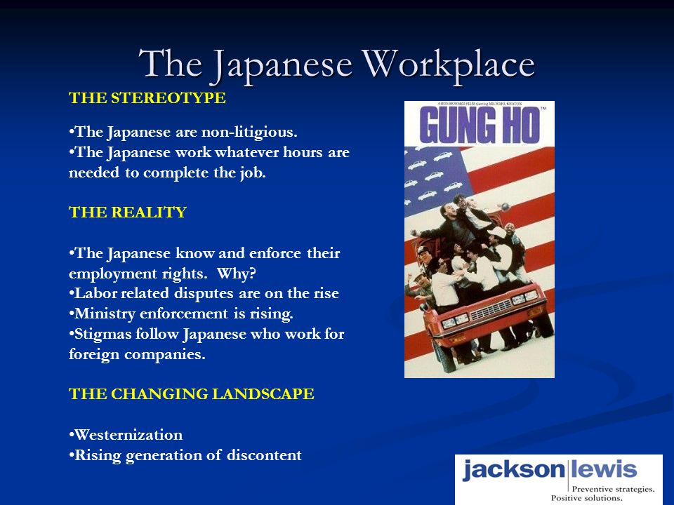 4 The Japanese Workplace 4 THE STEREOTYPE The Japanese are non-litigious.