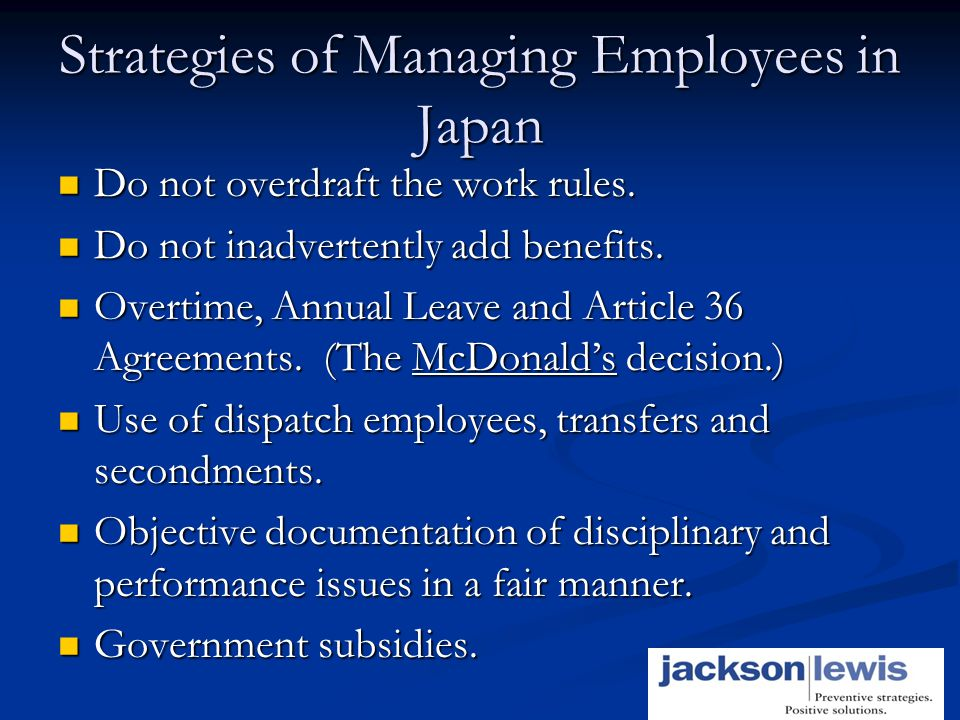 8 Strategies of Managing Employees in Japan Do not overdraft the work rules.