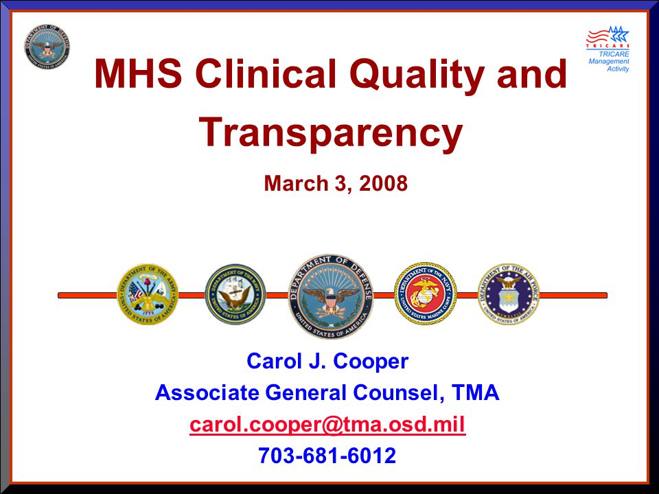 MHS Clinical Quality and Transparency Carol J.