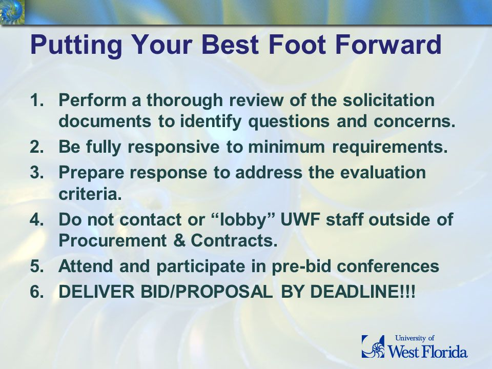 Putting Your Best Foot Forward 1.Perform a thorough review of the solicitation documents to identify questions and concerns.