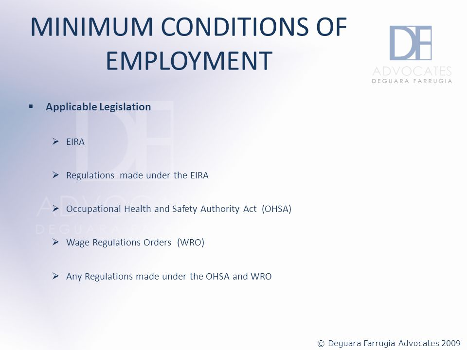 MINIMUM CONDITIONS OF EMPLOYMENT Working Time not more than 48 hours including overtime in every 7 day period Exception – individual employees may opt to exclude the working time regulations.