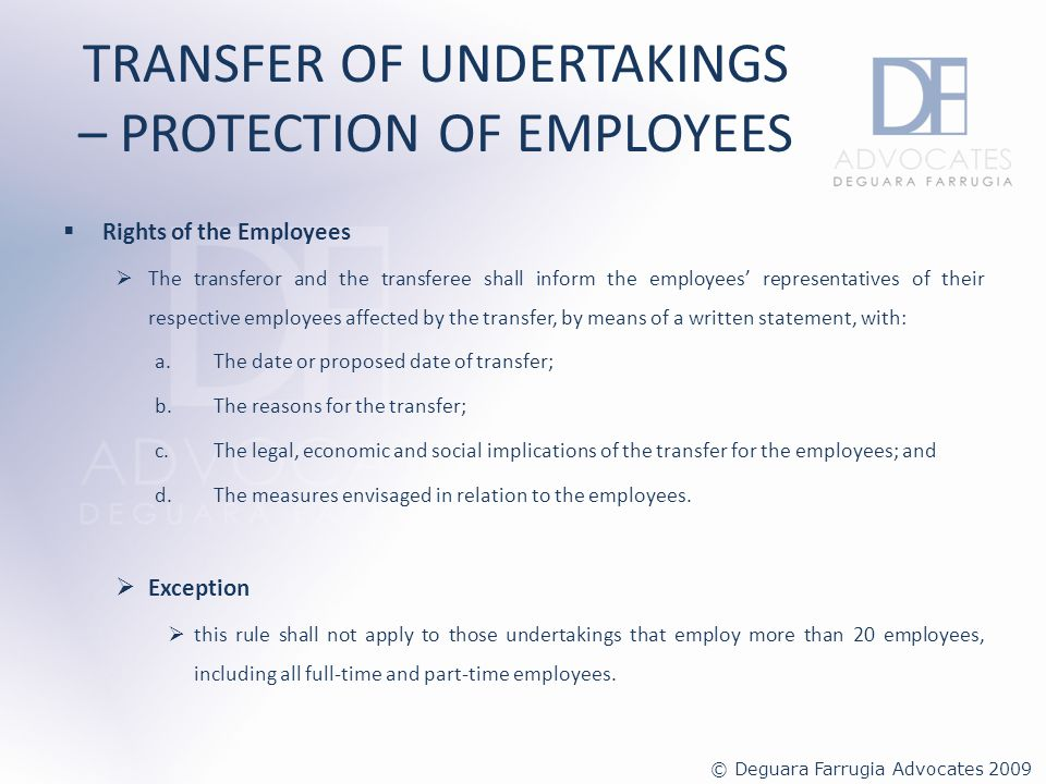 TRANSFER OF UNDERTAKINGS – PROTECTION OF EMPLOYEES Transferor and Transferee are bound to forward a copy of the written statement to the Director responsible for employment and industrial relations.