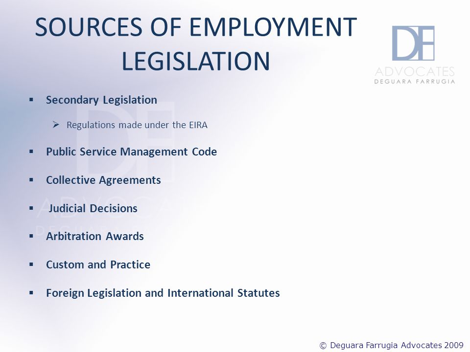 CATEGORIES OF EMPLOYMENT CONTRACT Applicable Legislation EIRA Contracts of Service For a Fixed Term Regulations 2002 ( Subsidiary Legislation 452.81 of the Laws of Malta) © Deguara Farrugia Advocates 2009