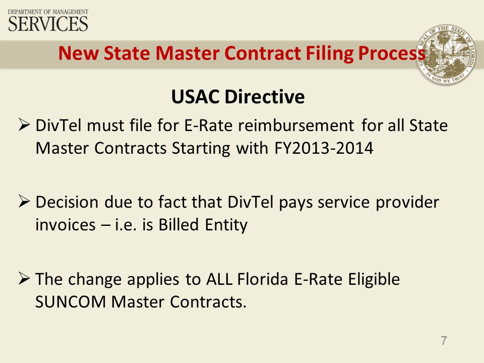 8 New State Master Contract Filing Process Customer decides which DMS services it will continue or order (if new) for upcoming funding year.