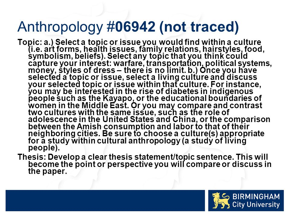 Anthropology #06942 (not traced) Topic: a.) Select a topic or issue you would find within a culture (i.e.