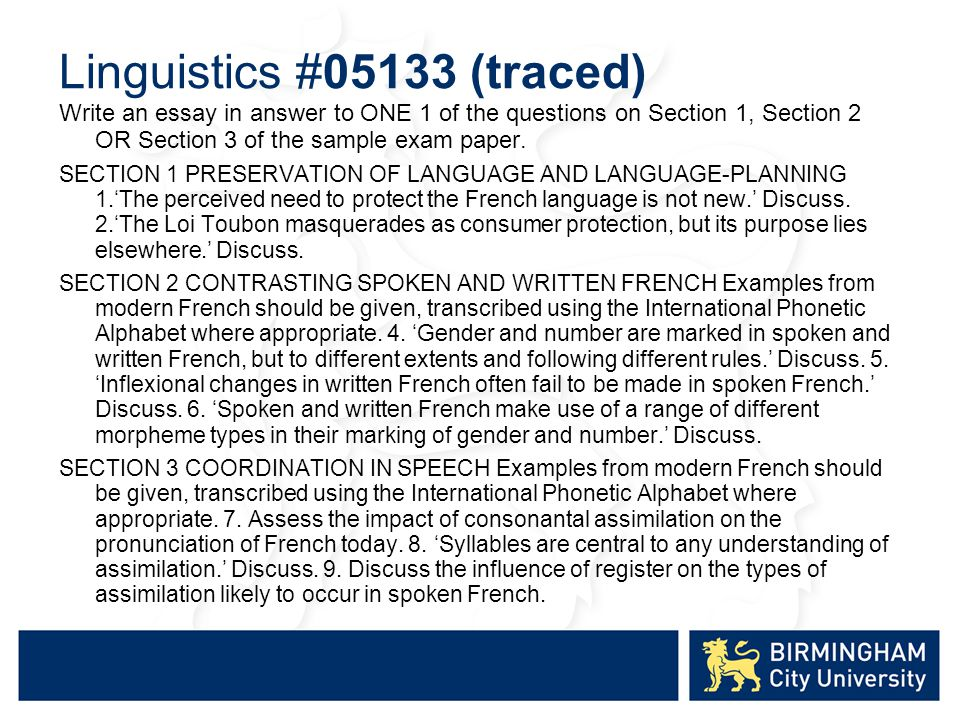 Linguistics #05133 (traced) Write an essay in answer to ONE 1 of the questions on Section 1, Section 2 OR Section 3 of the sample exam paper.