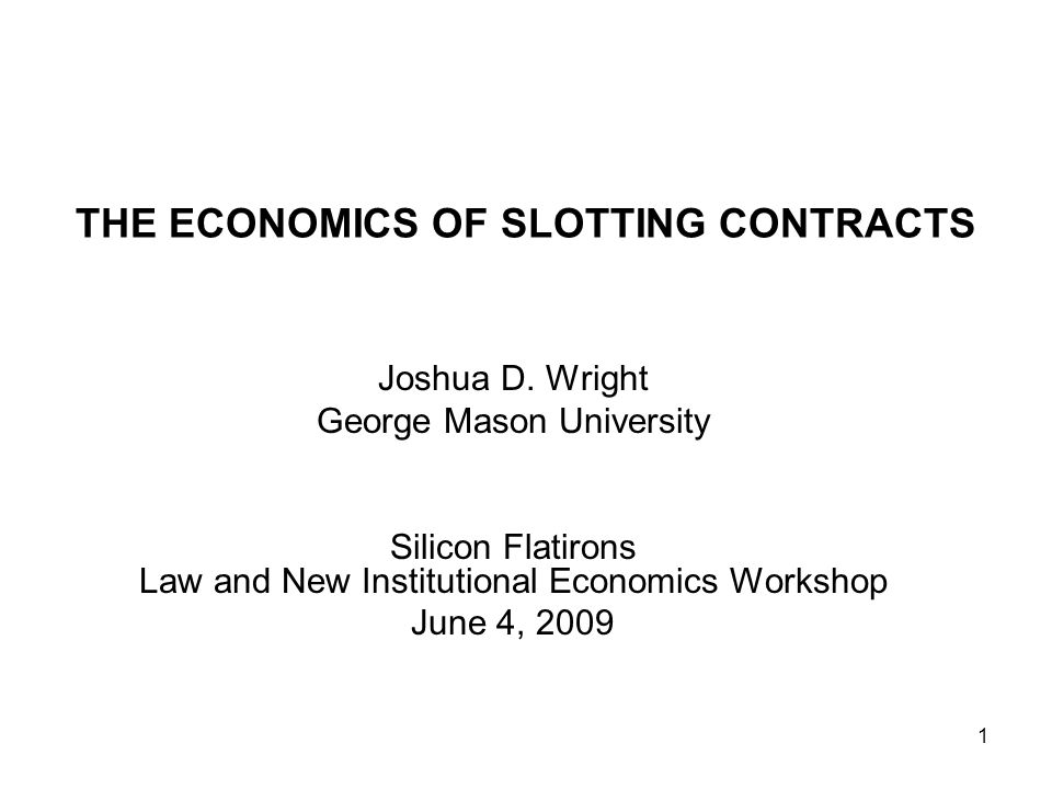1 THE ECONOMICS OF SLOTTING CONTRACTS Joshua D.