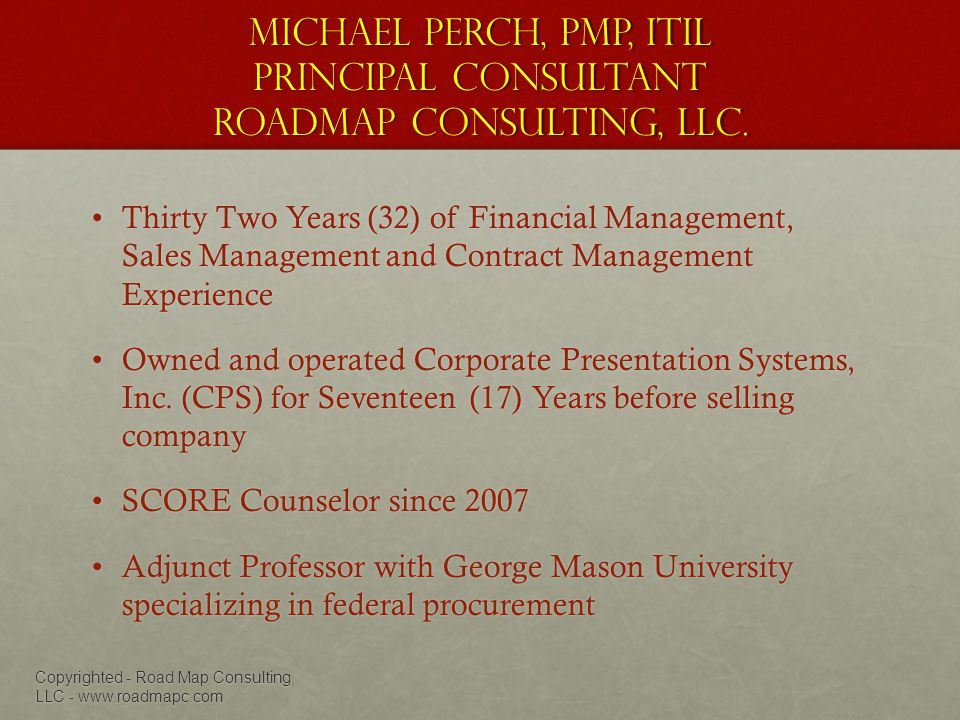 Michael Perch, PMP, ITIL Principal Consultant Roadmap Consulting, LLC.