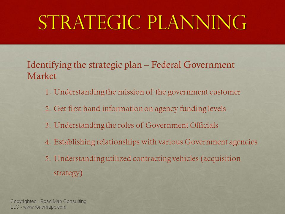 Strategic Planning Identifying the strategic plan – Federal Government Market 1.