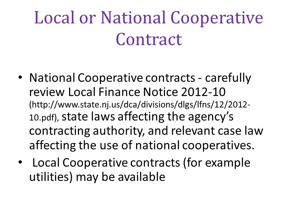 Local or National Cooperative Contract National Cooperative contracts - carefully review Local Finance Notice 2012-10 (http://www.state.nj.us/dca/divi