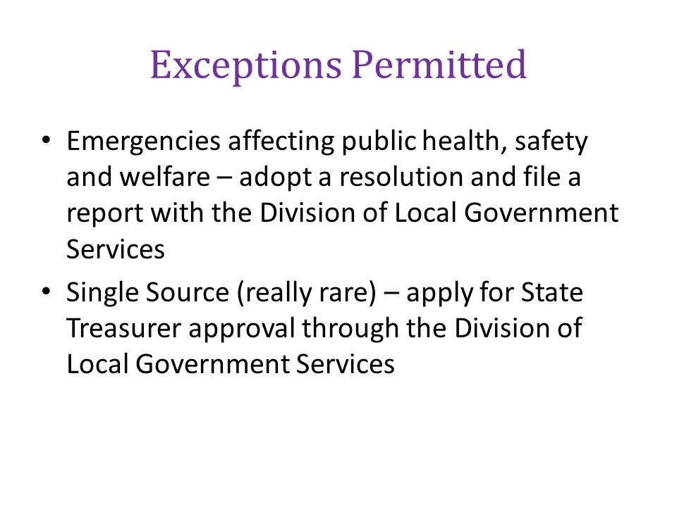 Exceptions Permitted Emergencies affecting public health, safety and welfare – adopt a resolution and file a report with the Division of Local Governm