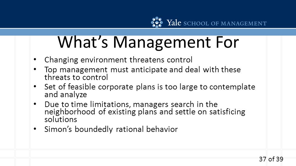 Whats Management For Changing environment threatens control Top management must anticipate and deal with these threats to control Set of feasible corp