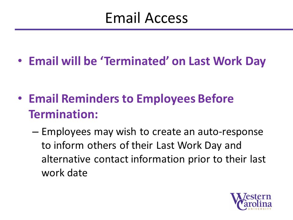 Hiring Paperwork Access granted only after all paperwork is received – Compliance Paperwork – PAF – Contracts If continuing on future contract, provide HR timely paperwork (prior to current contract last work date) to avoid interrupted access Accountability on department to ensure timely paperwork