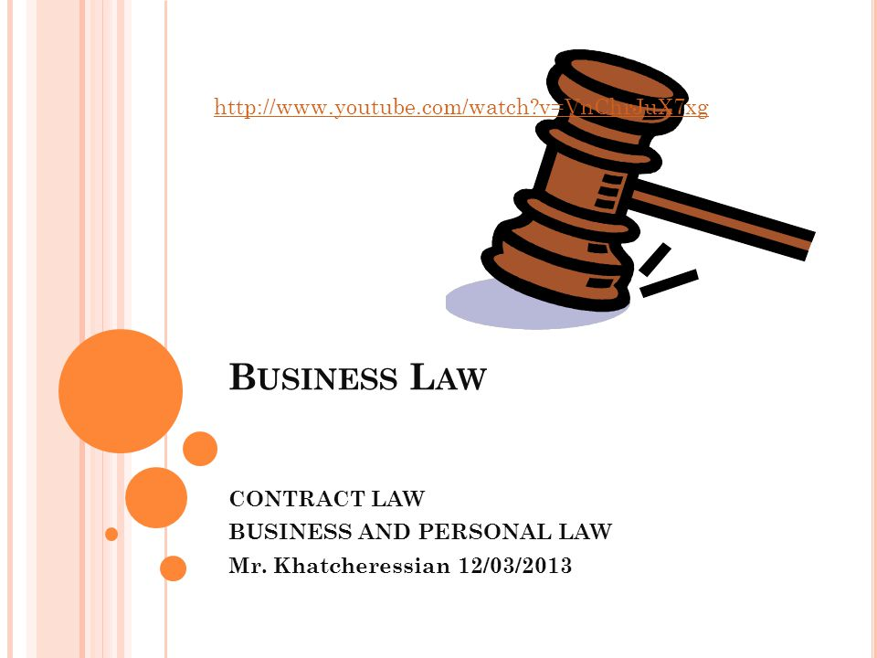 B USINESS L AW CONTRACT LAW BUSINESS AND PERSONAL LAW Mr.