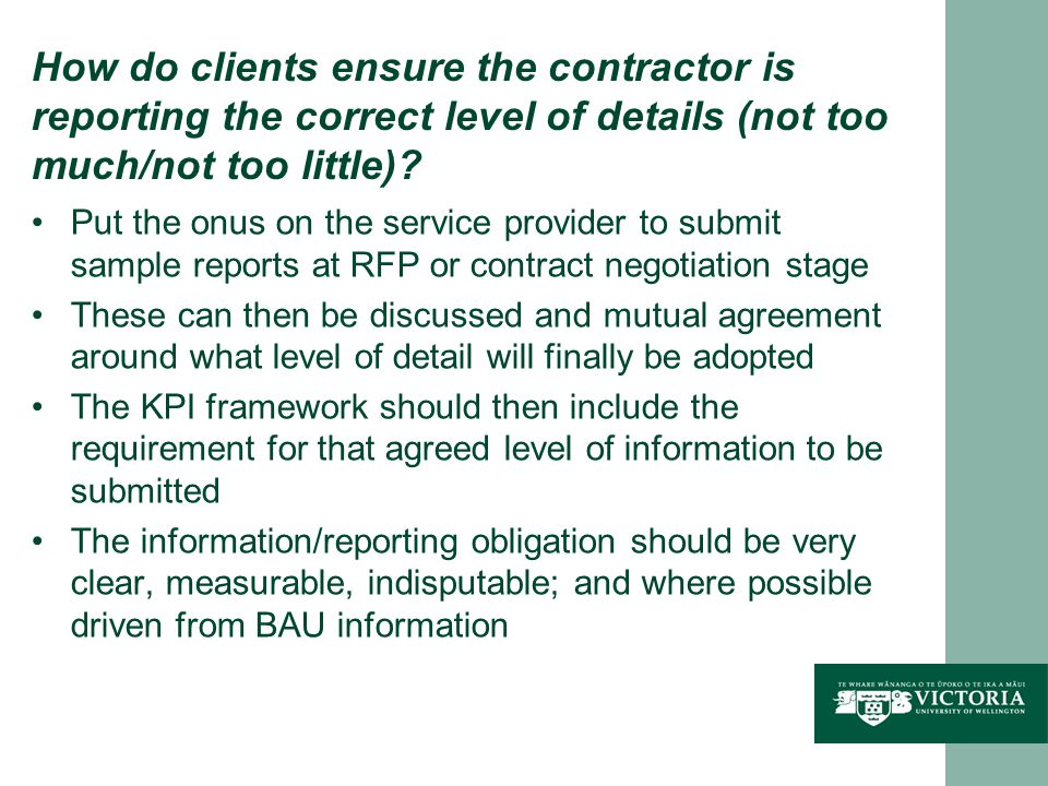 How do clients ensure the contractor is reporting the correct level of details (not too much/not too little).