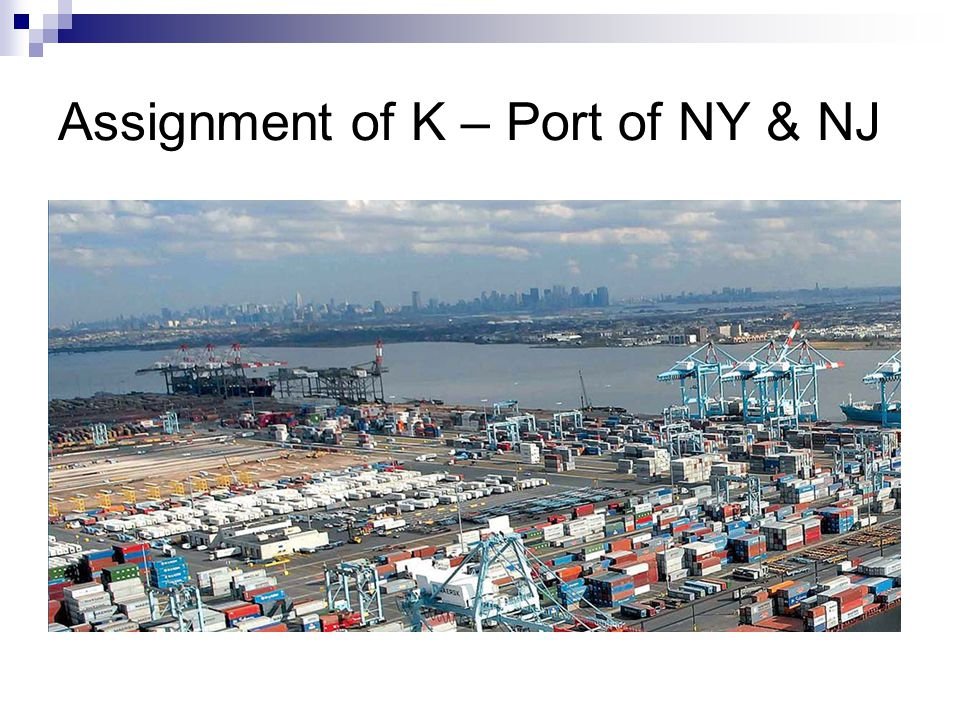 Assignment of K – Port of NY & NJ