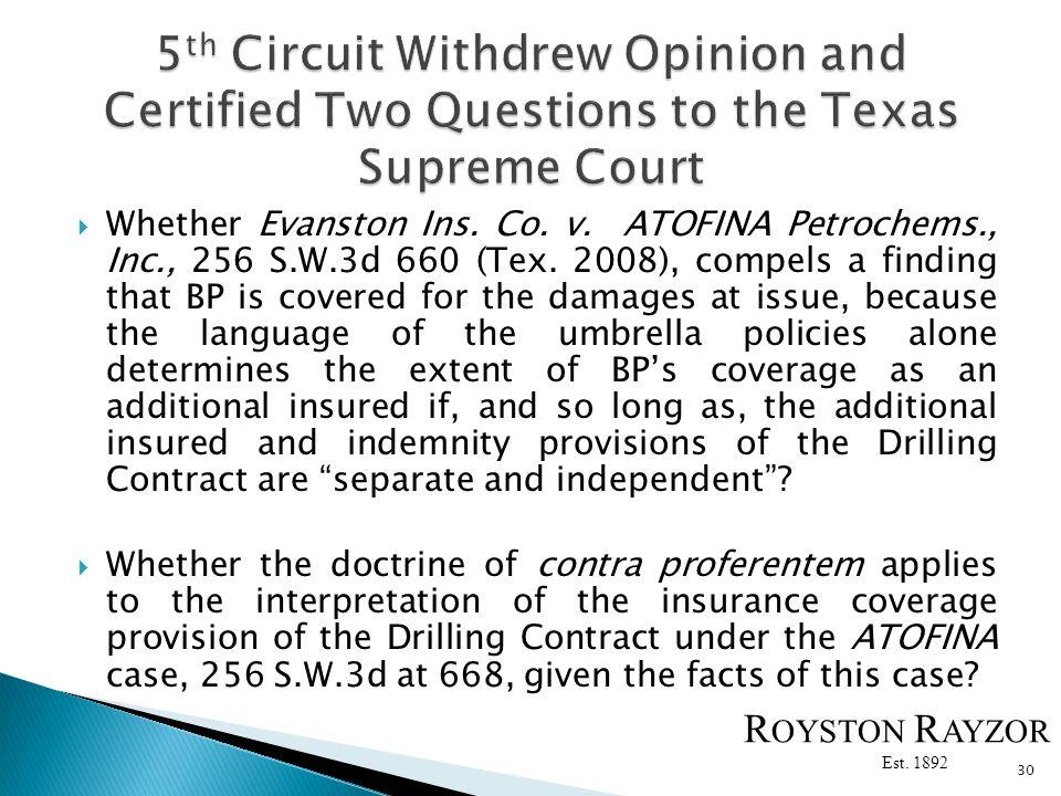 Whether Evanston Ins. Co. v. ATOFINA Petrochems., Inc., 256 S.W.3d 660 (Tex.