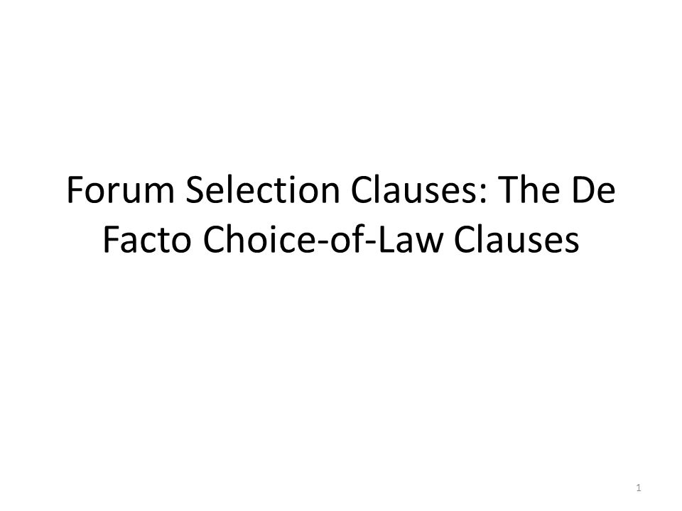Forum Selection Clauses: The De Facto Choice-of-Law Clauses 1