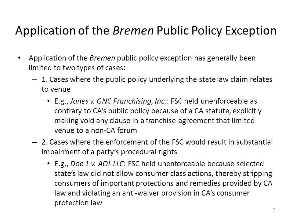 Application of the Bremen Public Policy Exception Application of the Bremen public policy exception has generally been limited to two types of cases: – 1.