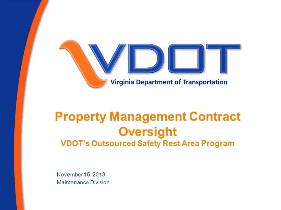Property Management Contract Oversight VDOTs Outsourced Safety Rest Area Program November 15, 2013 Maintenance Division