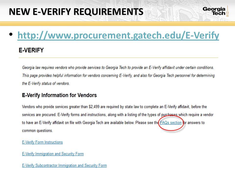 NEW E-VERIFY REQUIREMENTS http://www.procurement.gatech.edu/E-Verify