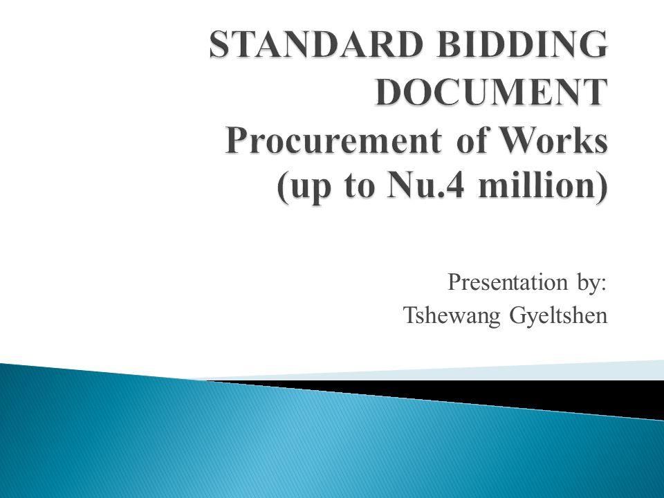Presentation by: Tshewang Gyeltshen