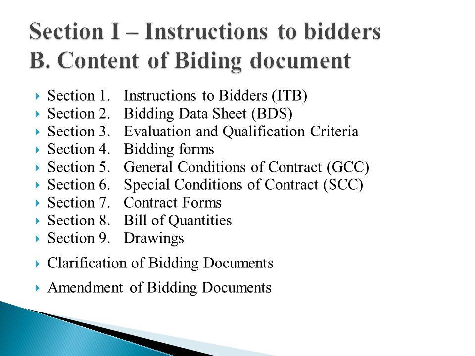 One Bid per Bidder Bid Preparation Costs Language of Bid Documents comprising the Bid (original and copies should contain the bid form, license and certificate, bid security & priced bill of quantities).