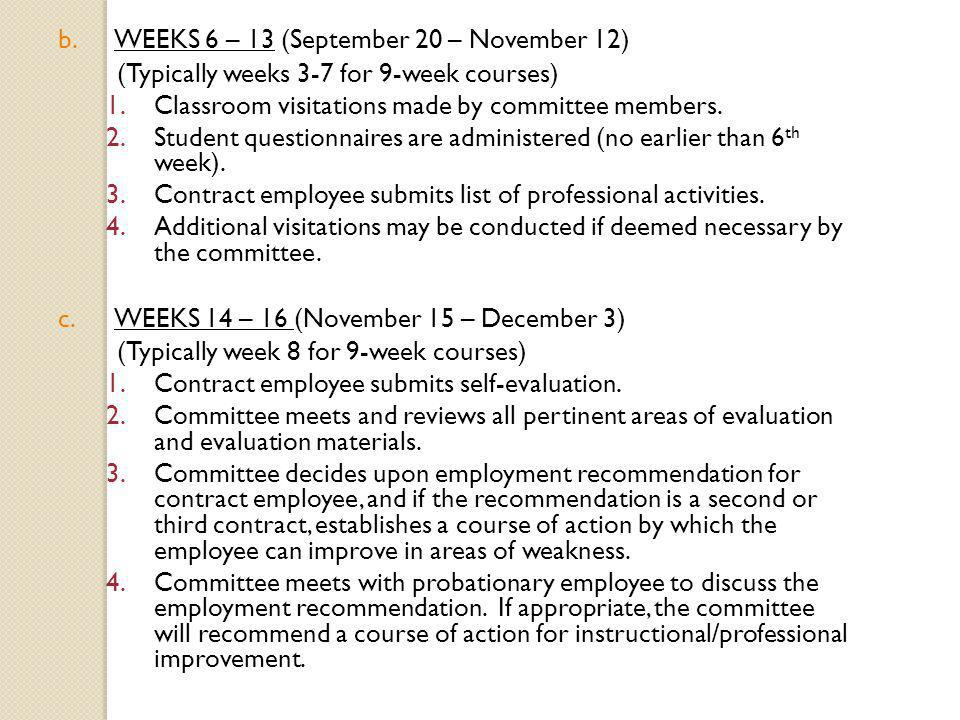 b.WEEKS 6 – 13 (September 20 – November 12) (Typically weeks 3-7 for 9-week courses) 1.Classroom visitations made by committee members.