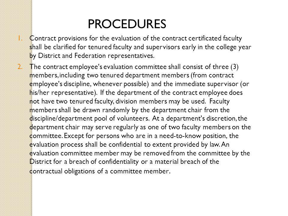 PROCEDURES 1.Contract provisions for the evaluation of the contract certificated faculty shall be clarified for tenured faculty and supervisors early in the college year by District and Federation representatives.