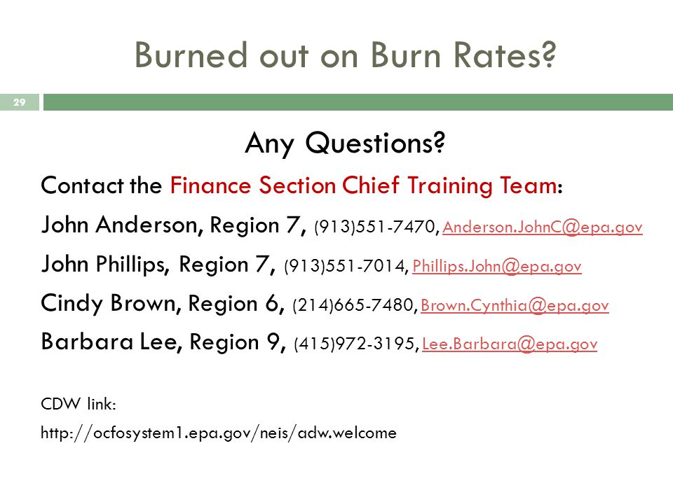 Burned out on Burn Rates. 29 Any Questions.