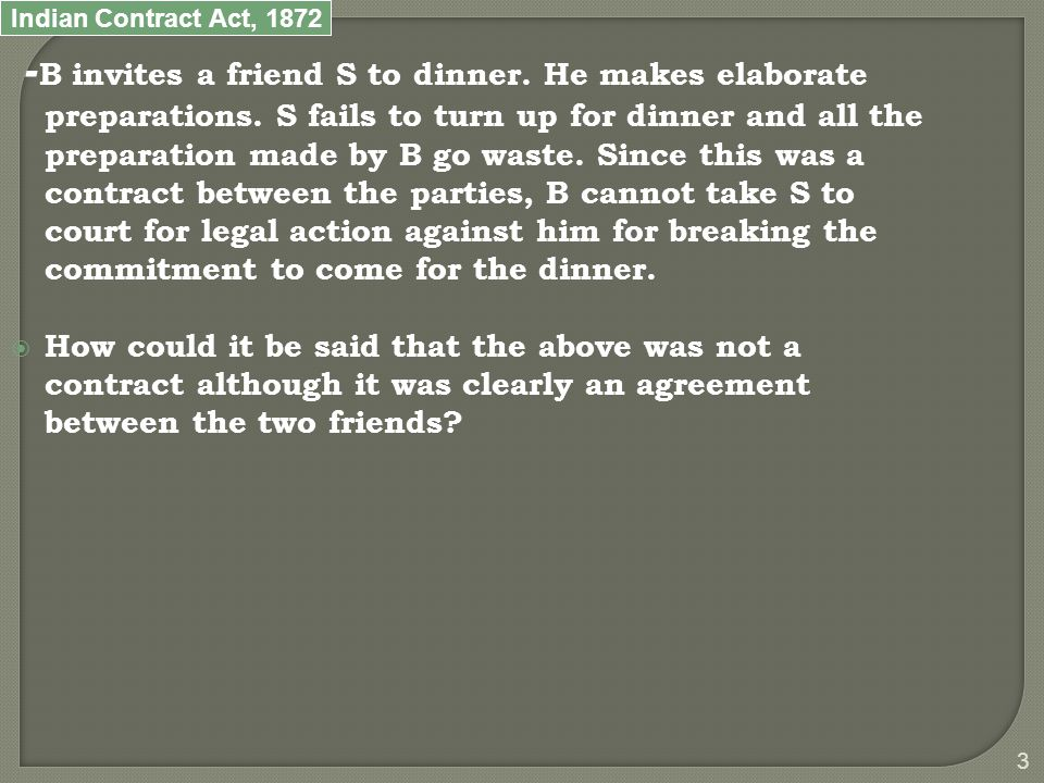 Indian Contract Act, B invites a friend S to dinner.