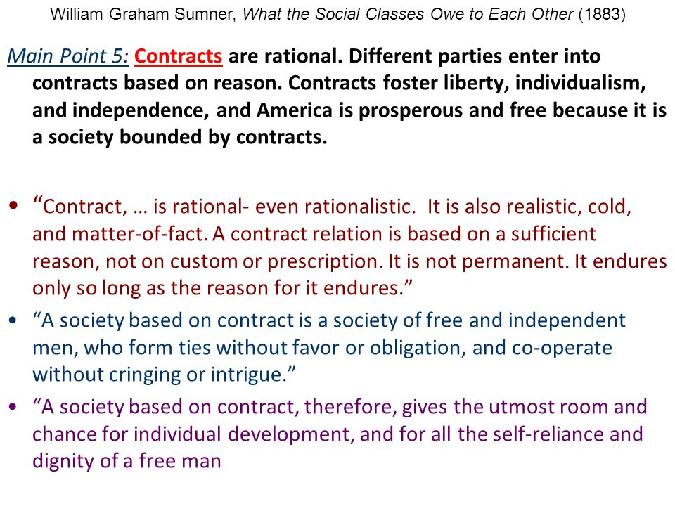 Main Point 5: Contracts are rational.Different parties enter into contracts based on reason.