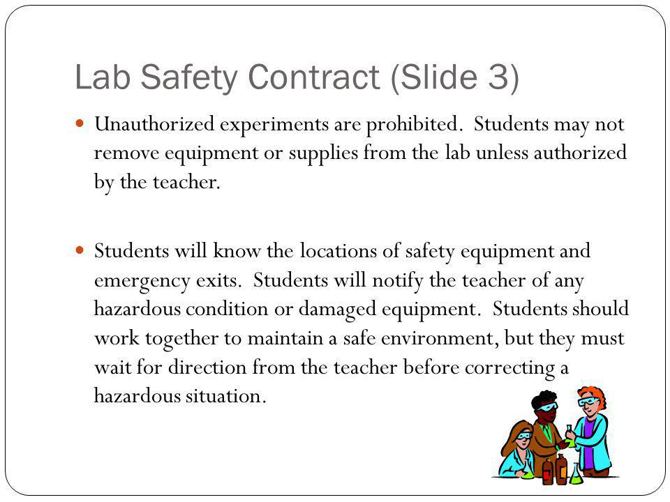 Lab Safety Contract (Slide 3) Unauthorized experiments are prohibited.