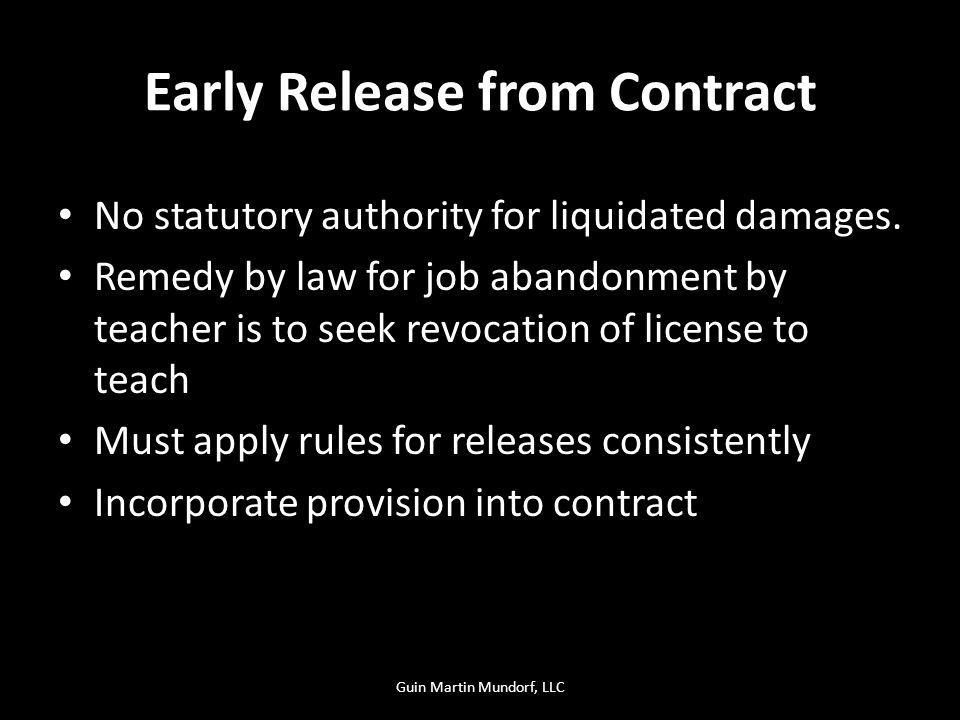 Early Release from Contract No statutory authority for liquidated damages. Remedy by law for job abandonment by teacher is to seek revocation of licen