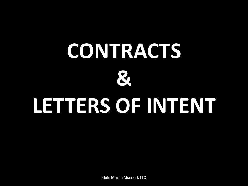 CONTRACTS & LETTERS OF INTENT Guin Martin Mundorf, LLC