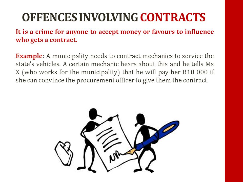 OFFENCES INVOLVING A PUBLIC OFFICIAL If anyone in the private sector offers a public official money or a favour to give them a benefit, they will be guilty of corruption.