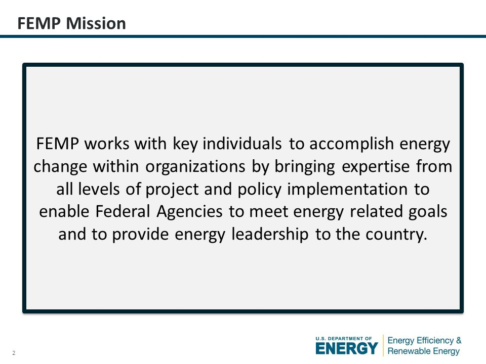 3 FEMP-supported Alternative Financing Programs Several vehicles that allow agencies to fund energy improvements without up-front capital costs or special appropriations