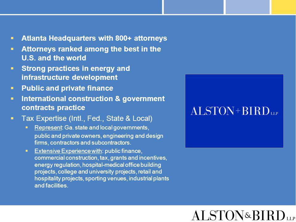Atlanta Headquarters with 800+ attorneys Attorneys ranked among the best in the U.S. and the world Strong practices in energy and infrastructure devel