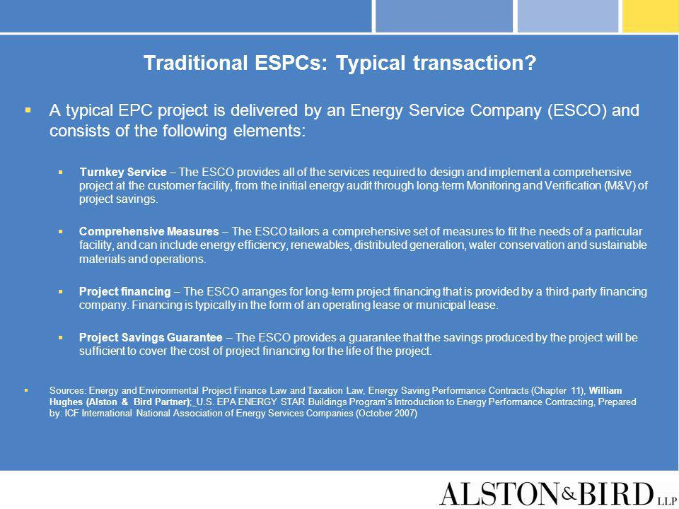 Traditional ESPCs: Typical transaction? A typical EPC project is delivered by an Energy Service Company (ESCO) and consists of the following elements: