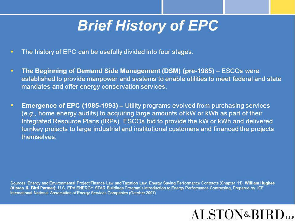 Brief History of EPC The history of EPC can be usefully divided into four stages. The Beginning of Demand Side Management (DSM) (pre-1985) – ESCOs wer