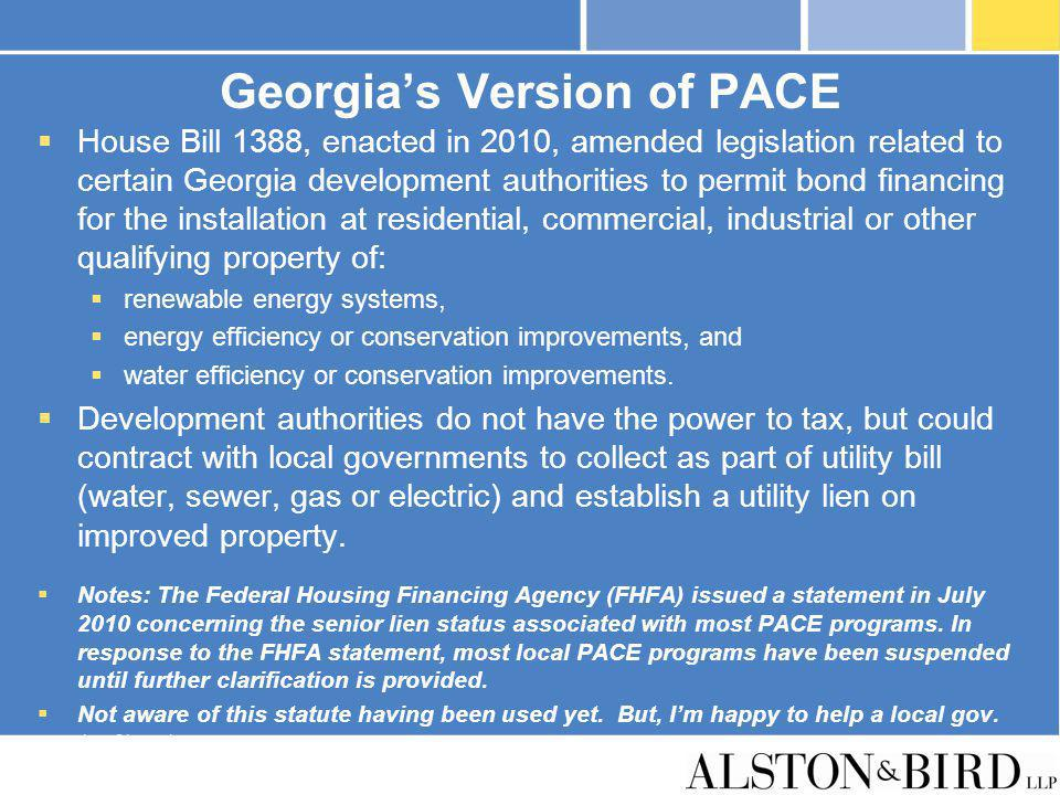 Georgias Version of PACE House Bill 1388, enacted in 2010, amended legislation related to certain Georgia development authorities to permit bond finan