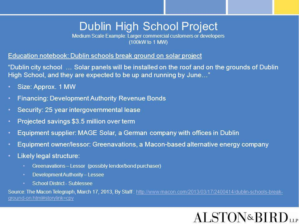 Dublin High School Project Medium Scale Example: Larger commercial customers or developers (100kW to 1 MW) Education notebook: Dublin schools break gr